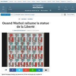 Quand Warhol rallume la statue de la Liberté