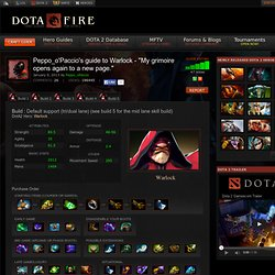 "Warlock Build Guide DOTA 2: Peppo_o'Paccio's guide to Warlock - ""My grimoire opens again to a new page."""