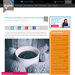 Warmers and fillers for the online classroom - EnglishUp