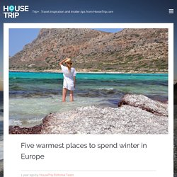 Five warmest places to spend winter in Europe - Trip+