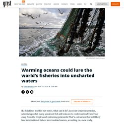 Warming oceans could lure the world's fisheries into uncharted waters