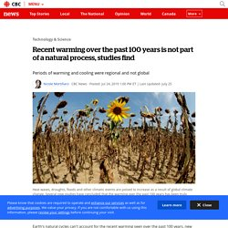 Recent warming over the past 100 years is not part of a natural process, studies find