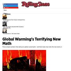 ** Global Warming's Terrifying New Math