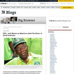 FIFA : Jack Warner se défend en citant The Onion, le Gorafi américain