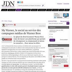 My Warner, le social au service des campagnes médias de Warner Bros