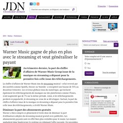 Warner Music gagne de plus en plus avec le streaming et veut généraliser le payant - JDN