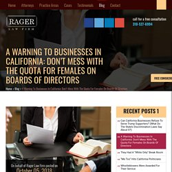 A Warning To Businesses In California: Don't Mess With The Quota For Females On Boards Of Directors