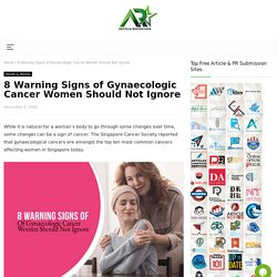 8 Warning Signs of Gynaecologic Cancer Women Should Not Ignore
