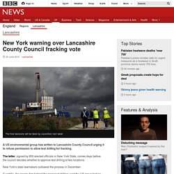 New York warning over Lancashire County Council fracking vote - BBC News