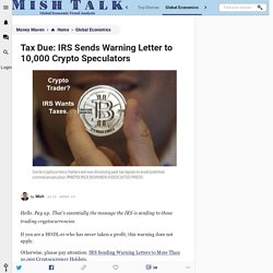 Tax Due: IRS Sends Warning Letter to 10,000 Crypto Speculators