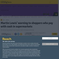 Martin Lewis' warning to shoppers who pay with cash in supermarkets