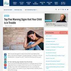 Top Five Warning Signs that Your Child is in Trouble