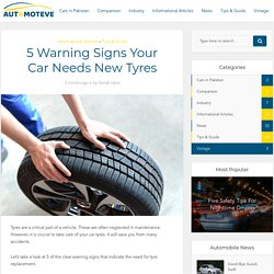 5 Warning Signs Your Car Needs New Tyres - Automoteve Blog