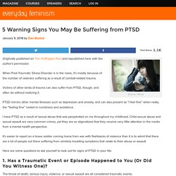 5 Warning Signs You May Be Suffering from PTSD
