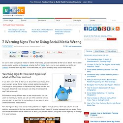 7 Warning Signs You're Using Social Media Wrong