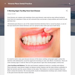 5 Warning Signs You May Have Gum Disease