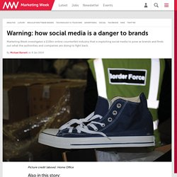Warning: how social media is a danger to brands