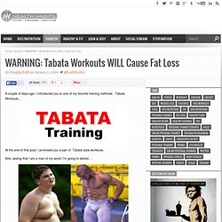 WARNING: Tabata Workouts WILL Cause Fat Loss