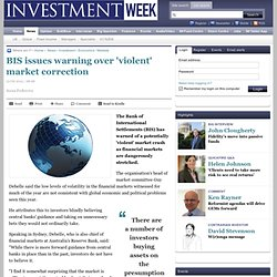 BIS issues warning over 'violent' market correction