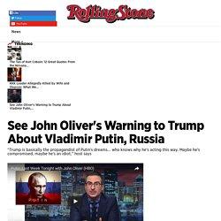 See John Oliver's Warning to Trump About Vladimir Putin - Rolling Stone