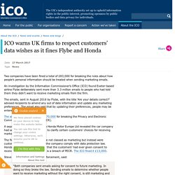 ICO warns UK firms to respect customers' data wishes as it fines Flybe and Honda