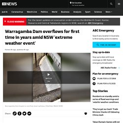 Warragamba Dam overflows for first time in years amid NSW 'extreme weather event'