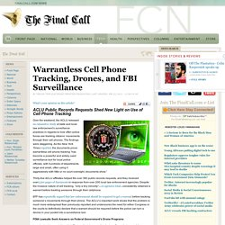 Warrantless Cell Phone Tracking, Drones, and FBI Surveillance