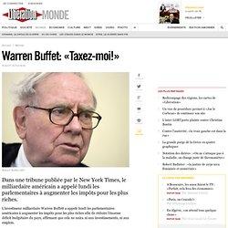 Warren Buffet: «Taxez-moi!»