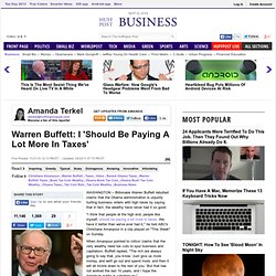 Warren Buffett: I 'Should Be Paying A Lot More In Taxes'