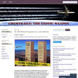 Dr. Bill Warrick Exposes 9/11 and Anthrax False Flags « Chemtrails: The Exotic Weapon
