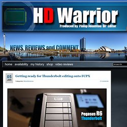 HD Warrior » Blog Archiv » Getting ready for Thunderbolt editing onto FCPX