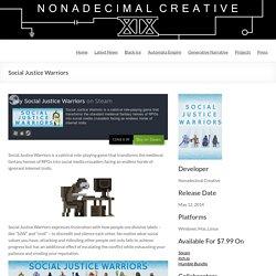 Social Justice Warriors - Nonadecimal Creative