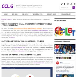 Telugu Warriors Vs Kerala Strikers Match Prediction CCL 6 – 23rd January 2016