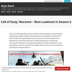 Call of Duty: Warzone – Best Loadouts in Season 5 – Arya Stark