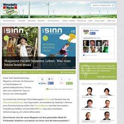 Nachhaltigkeitsmagazine: Was man heute lesen muss