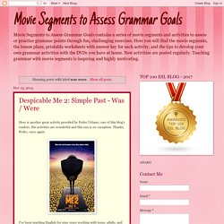 Movie Segments to Assess Grammar Goals: was were