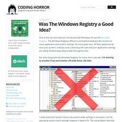 Was The Windows Registry a Good Idea?