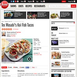 Tex Wasabi's Koi Fish Tacos Recipe : Guy Fieri