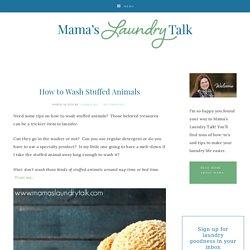 How to Wash Stuffed Animals - Mama's Laundry Talk