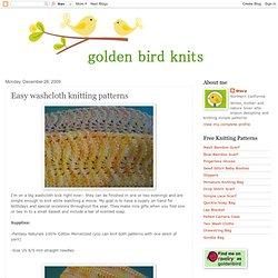 golden bird knits: Easy washcloth knitting patterns
