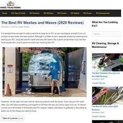 The 20 Best RV Washes and Waxes of 2020 - Vogel Talks RVing