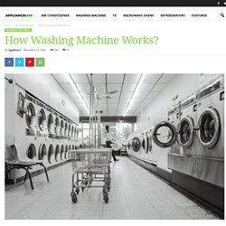 How Washing Machine Works?- Applianceraid.com