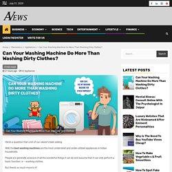 Can Your Washing Machine Do More Than Washing Dirty Clothes?