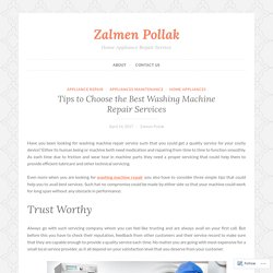 Tips to Choose the Best Washing Machine Repair Services – Zalmen Pollak