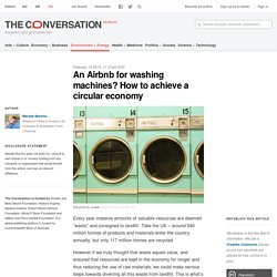 An Airbnb for washing machines? How to achieve a circular economy