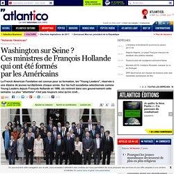 Washington sur Seine ? Ces ministres de François Hollande qui ont été formés par les Américains