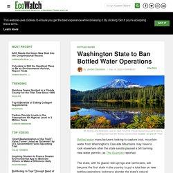 Washington State to Ban Bottled Water Operations