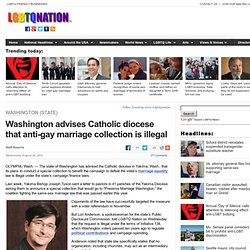 Washington advises Catholic diocese that anti-gay marriage collection is illegal