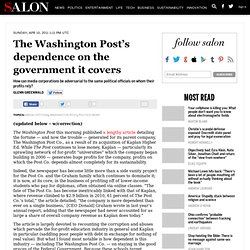 The Washington Post's dependence on the government it covers - Glenn Greenwald