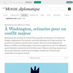 À Washington, scénarios pour un conflit majeur, par Michael Klare (Le Monde diplomatique, septembre 2016)